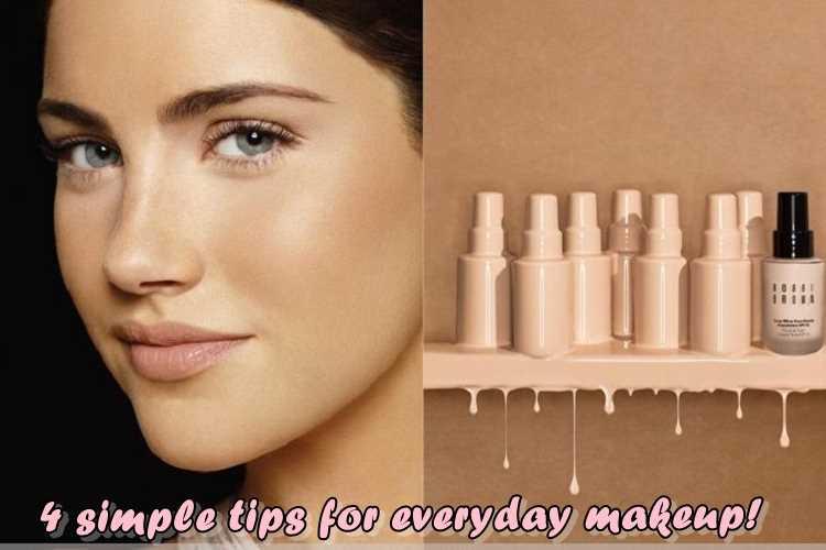 4 απλά tips για το καθημερινό μακιγιάζ!