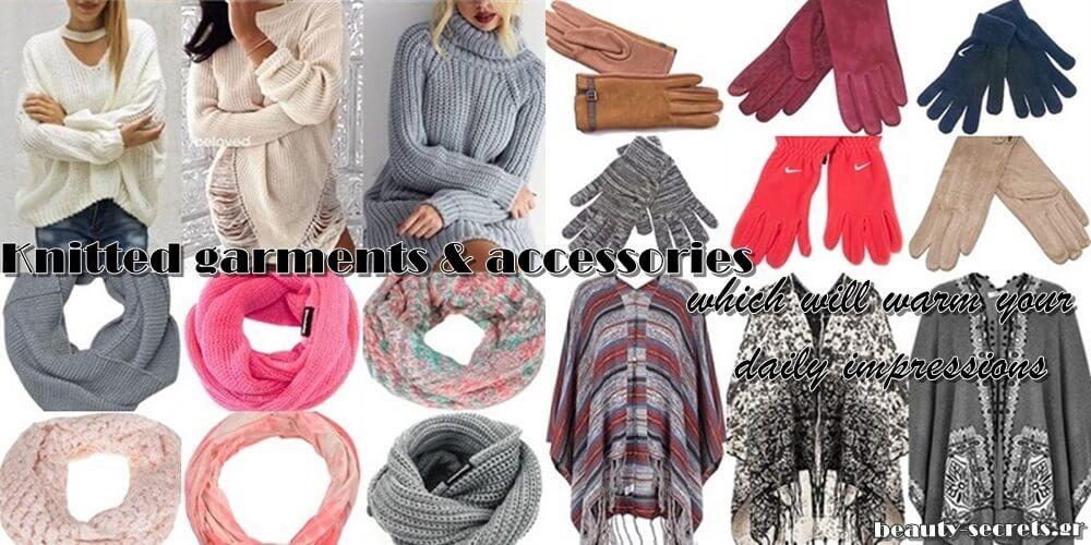 Πλεκτά ρούχα & αξεσουάρ, που θα ζεστάνουν τις καθημερινές εμφανίσεις σου