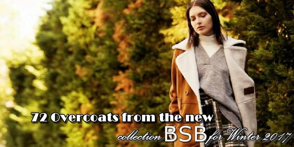 72 Πανωφόρια από τη νέα collection BSB για το Χειμώνα 2017