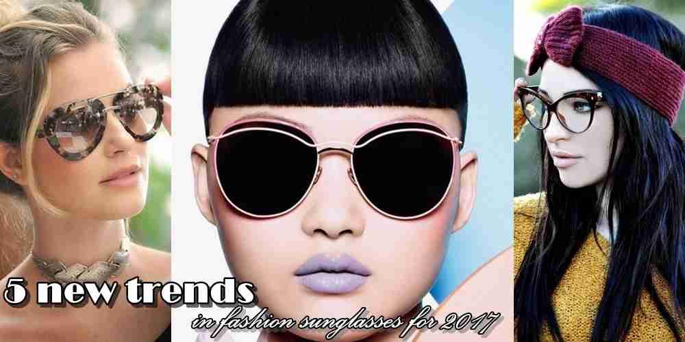 5 νέες τάσεις της μόδας στα γυαλιά ηλίου για το 2017
