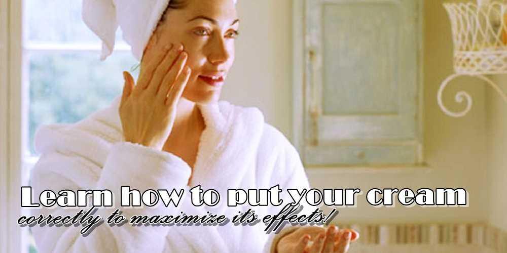 Μάθε πώς να βάζεις την κρέμα σου σωστά