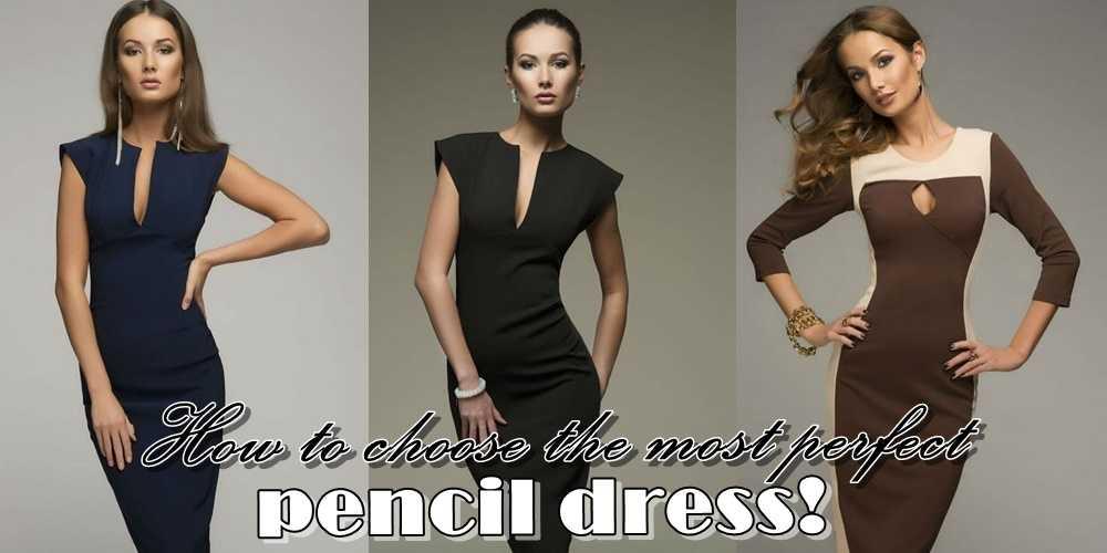 Πως να διαλέξεις το πιο τέλειο pencil φόρεμα!