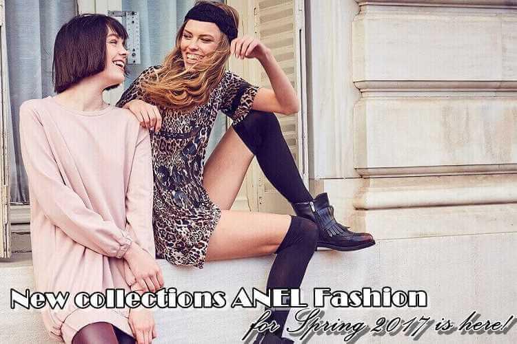 Η νέα κολεξιόν ANEL Fashion για την Άνοιξη 2017 είναι εδώ!