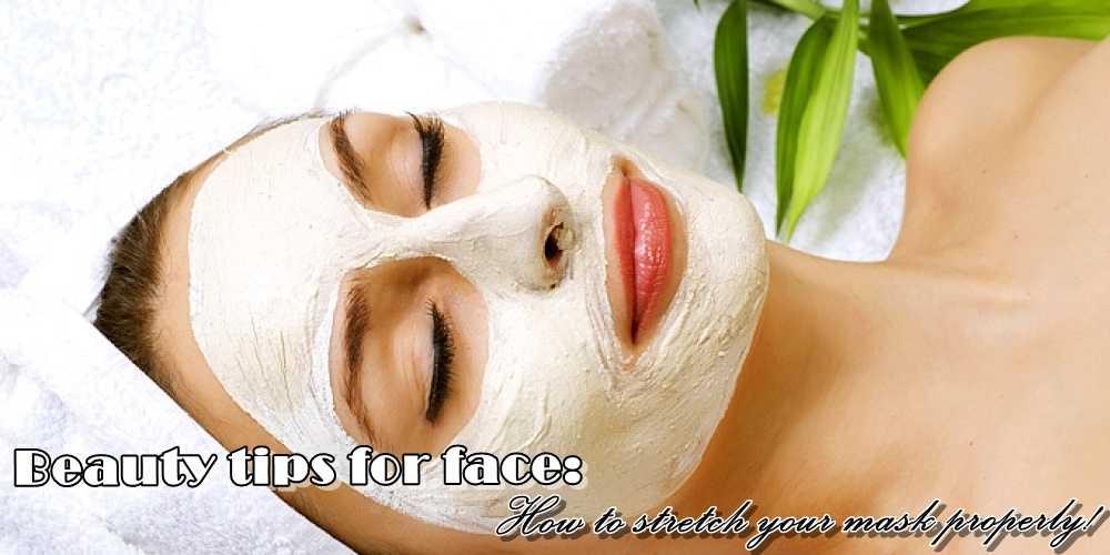 Συμβουλές ομορφιάς για το πρόσωπο:Πως θα απλώσεις τη μάσκα σου σωστά!