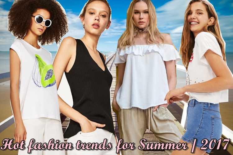 4 από τις πιο καυτές τάσεις της μόδας για το Καλοκαίρι /2017