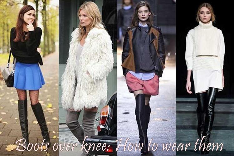 Μπότες πάνω από το γόνατο: Πώς να τις φορέσεις