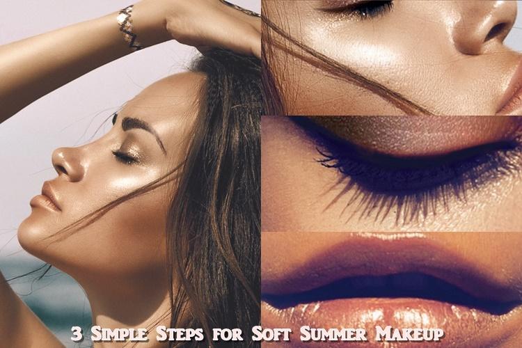 3 Απλά βήματα για απαλό καλοκαιρινό μακιγιάζ